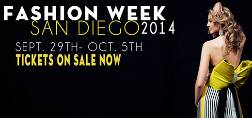 Fashion Week San Diego September 29 2014. Tickets on Sale now.
