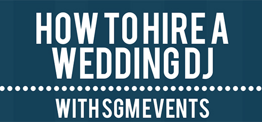 How To Hire A Wedding DJ with SGM Events