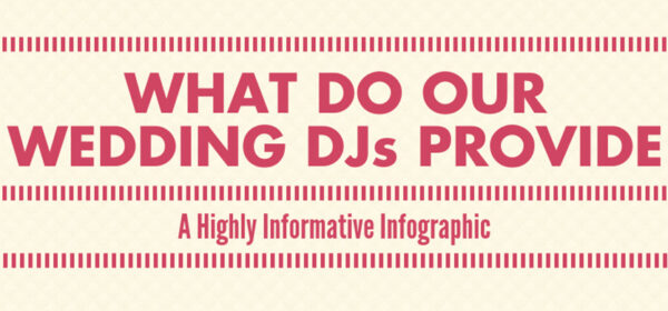 What Do Our Wedding DJs Provide: A Highly Informative Infographic