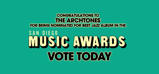 Congratulations to The Archtones for being nominated for Best Jazz Album in the San Diego Music Awards!
