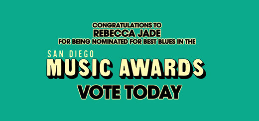 Congratulations to Rebecca Jade for being nominated for Best Blues in the San Diego Music Awards!