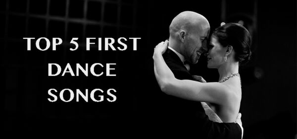 Top 5 First Dance Songs
